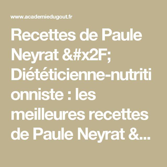 Recettes de Paule Neyrat / Diététicienne-nutritionniste : les meilleures recettes de Paule Neyrat / Diététicienne-nutritionniste