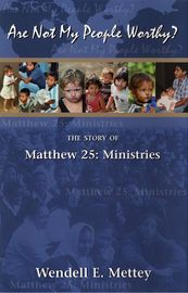 "Are Not My People Worthy: the Story of Matthew 25: Ministries | http://paperloveanddreams.com/book/549860427/are-not-my-people-worthy-the-story-of-matthew-25-ministries | In a world filled with terror, strife and hopelessness, we seek validation that it is possible to make a difference. Through prayer, faith and unremitting effort, Wendell Mettey proves that when ordinary people do extraordinary things, it is possible to change the world. ""Are Not My People Worthy"" chronicles the growth of…"