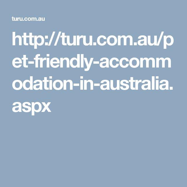 http://turu.com.au/pet-friendly-accommodation-in-australia.aspx