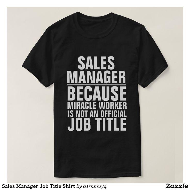 Sales Manager Job Title Shirt