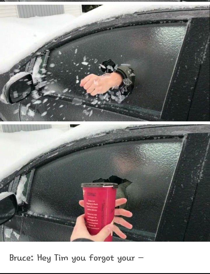 Je l'est déjà fait XD, c'est quand que ta vitre d'auto est geler tu baisses la vitres et sa reste ! Alors tu peux faire ça !!!