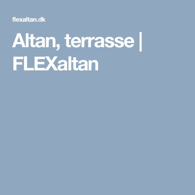 Altan, terrasse | FLEXaltan