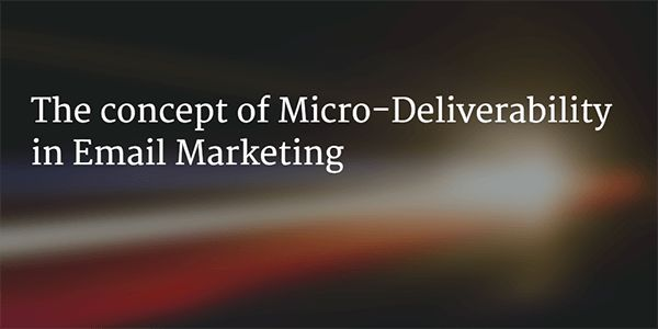 The Concept of Micro-Deliverability in Email Marketing https://cstu.io/b38a2d
