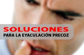 Soluciones para la eyaculación precoz – 7 consejos para solucionar la eyaculación precoz