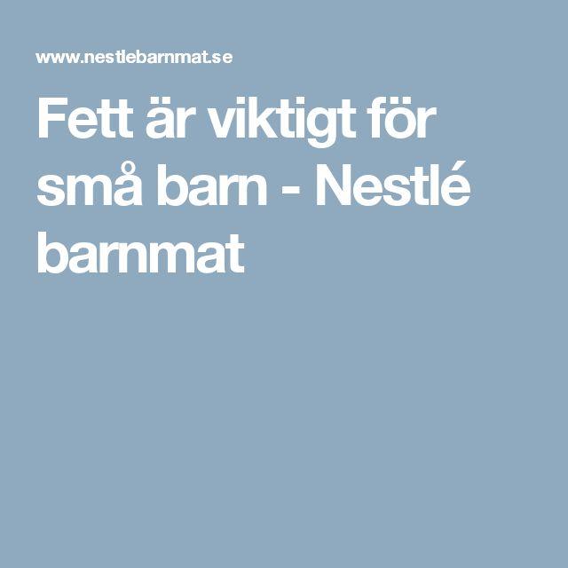 Fett är viktigt för små barn - Nestlé barnmat