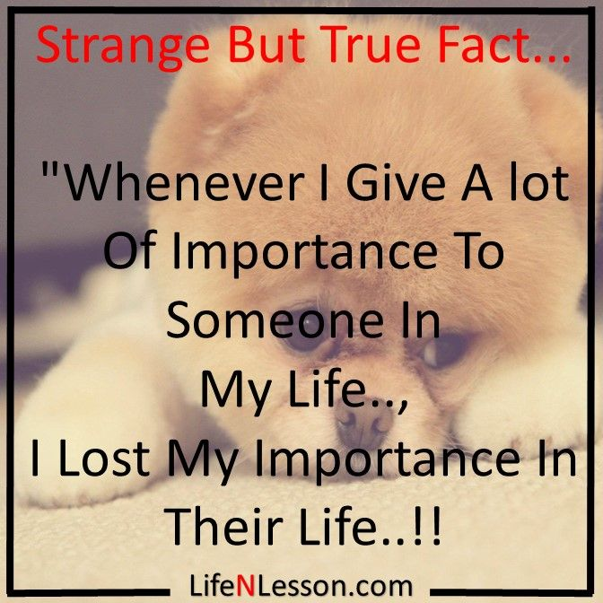 True Facts About Life Quotes: Strange But True Fact... Sad Quote. Life Quote. Quote