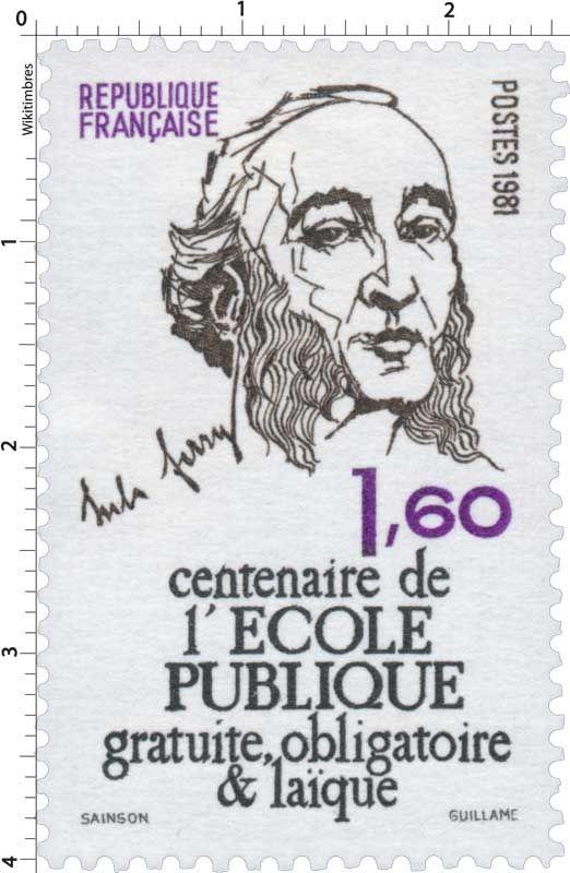 Timbre : 1981 Jules Ferry centenaire de l'ÉCOLE PUBLIQUE gratuite, obligatoire & laïque | WikiTimbres