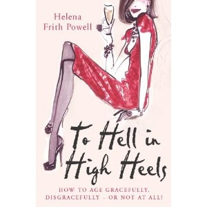 To Hell in High Heels. Helena Frith Powell (Paperback)  http://www.amazon.com/dp/0099517191/?tag=lipstick0c2-20  0099517191