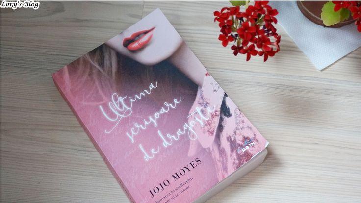 Recenzie carte: Ultima scrisoare de dragoste - Jojo Moyes - Lory's Blog