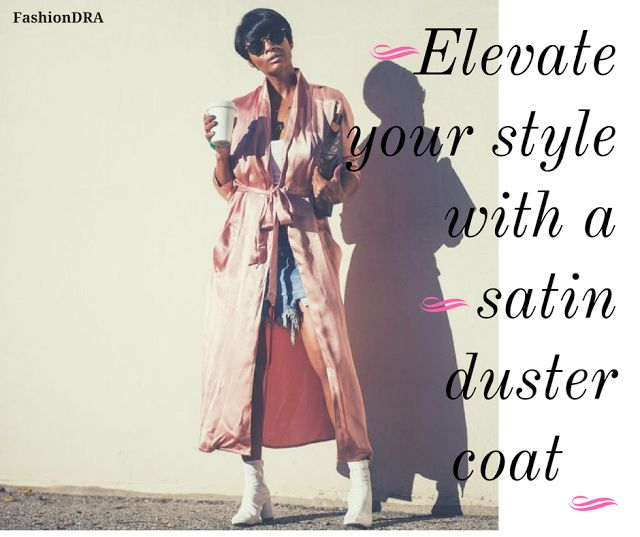Fashion Inspirations : The Statement Satin Duster Coat