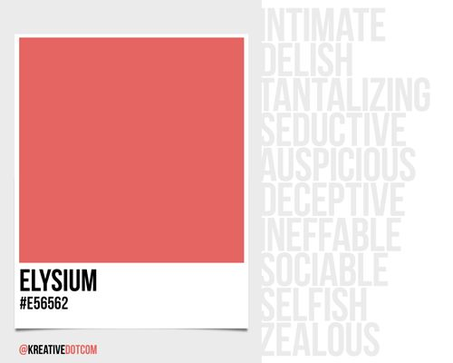 How does the color ELYSIUM (#e56562) make you feel? What emotions does