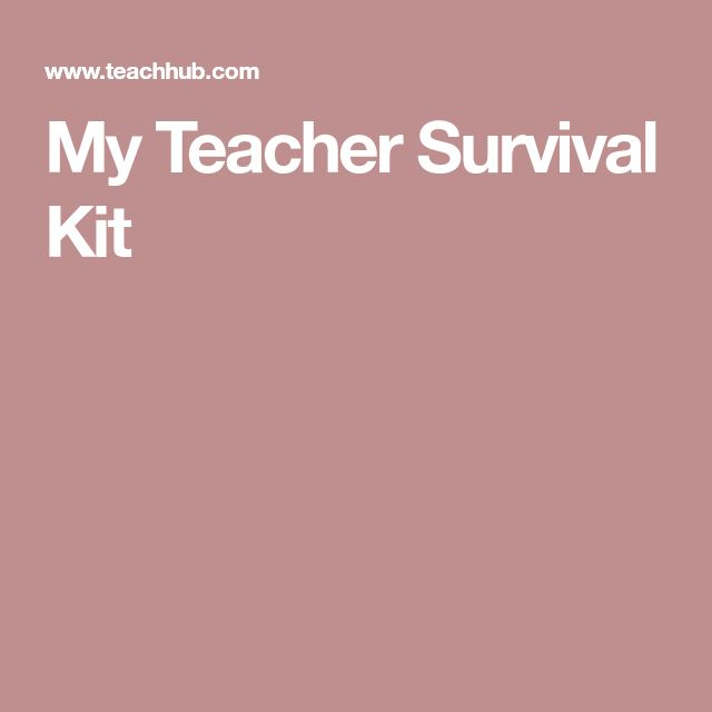 My Teacher Survival Kit