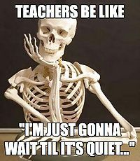 Teachers Be Like....