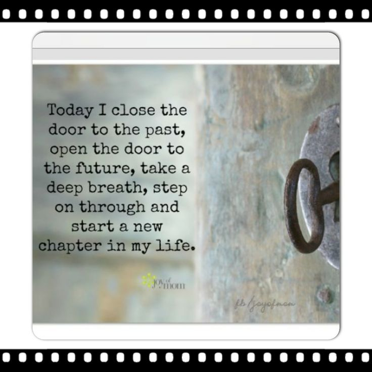 Today I Close The Door To The Past Inspirational Sayings Pinterest Wise Words Truths And