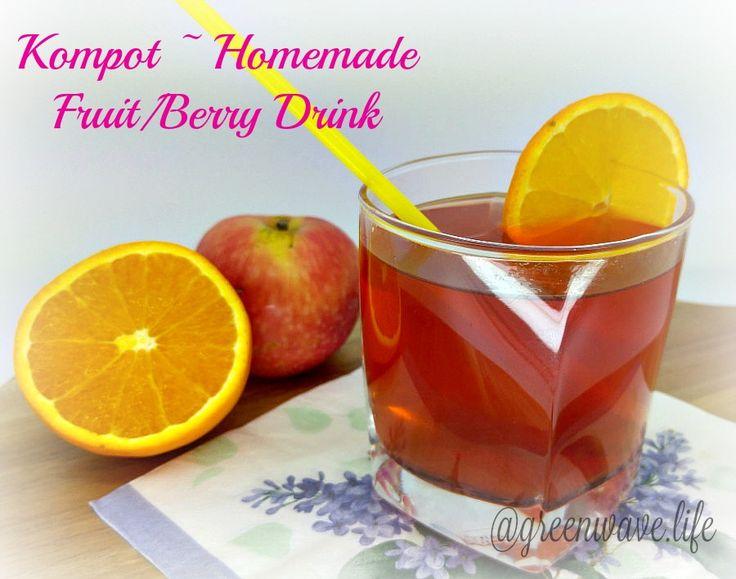 Kompot ~ Homemade Fruit/Berry Drink