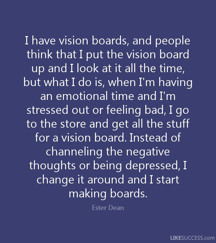 Vision Board Pictures and Quotes | I have vision boards, and people think t by Ester Dean ...