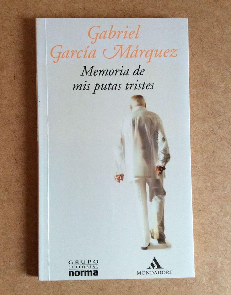 MEMORIA DE MIS PUTAS TRISTES Gabriel García Márquez Grupo Editorial NORMA Libro