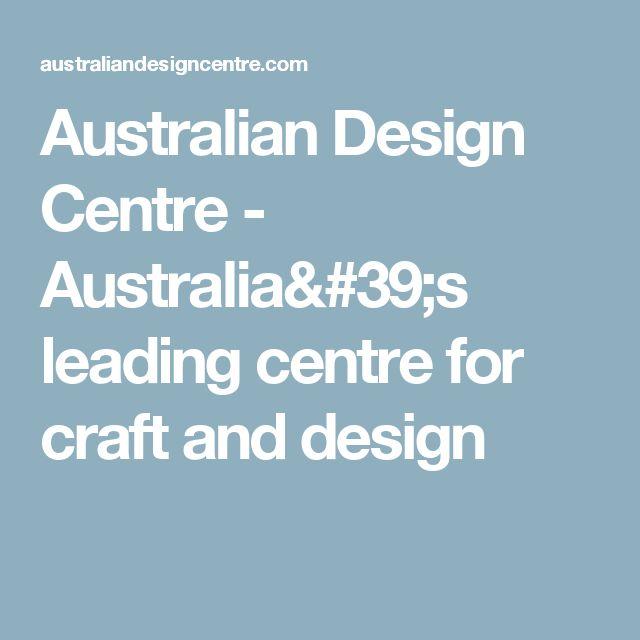 Australian Design Centre - Australia's leading centre for craft and design