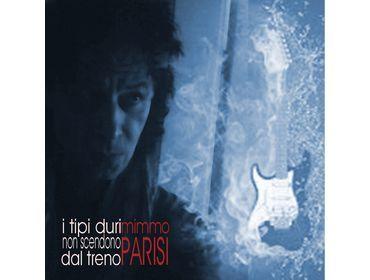 """Pubblicato il 26 ottobre il nuovo album del cantautore emiliano Mimmo Parisi. Il Cd è intitolato """"I Tipi duri non scendono dal treno"""". Il lavoro ..."""