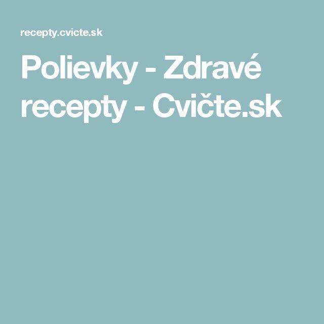 Polievky - Zdravé recepty - Cvičte.sk