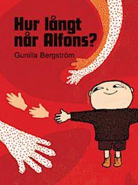 Hur Långt Når Alfons Åberg? - Gunilla Bergström - Bok (9789129655049) | Bokus bokhandel