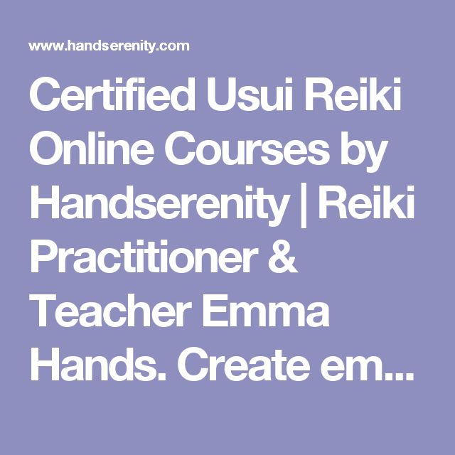 Certified Usui Reiki Online Courses by Handserenity   Reiki Practitioner & Teacher Emma Hands. Create emotional, physical & mental balance within you & others. #lifechanging #personalgrowth #healing #wisdom #relax #noanxiety