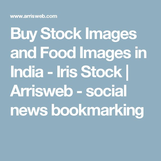 Buy Stock Images and Food Images in India - Iris Stock | Arrisweb - social news bookmarking
