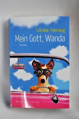 Deborahs Bücherhimmel: Ulrike Herwig - Mein Gott, Wanda