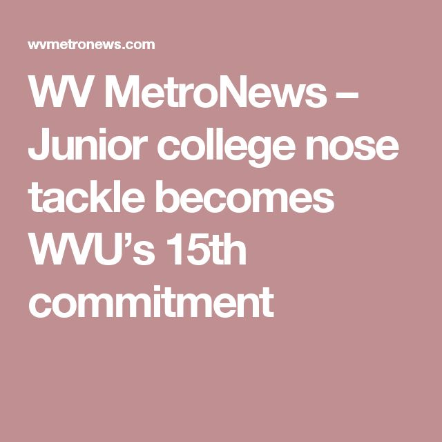 WV MetroNews – Junior college nose tackle becomes WVU's 15th commitment