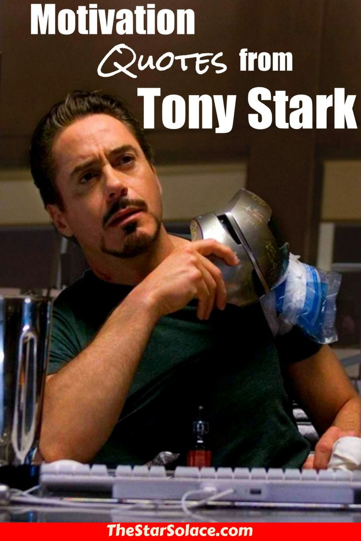 Motication Quotes from Tony Stark, the coolest Avenger....star solace, Iron Man, ironman, iron man 1, iron man movie