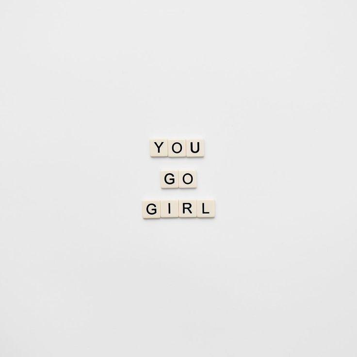 You go girl.