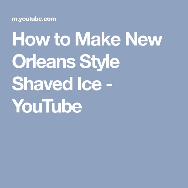 How to Make New Orleans Style Shaved Ice - YouTube