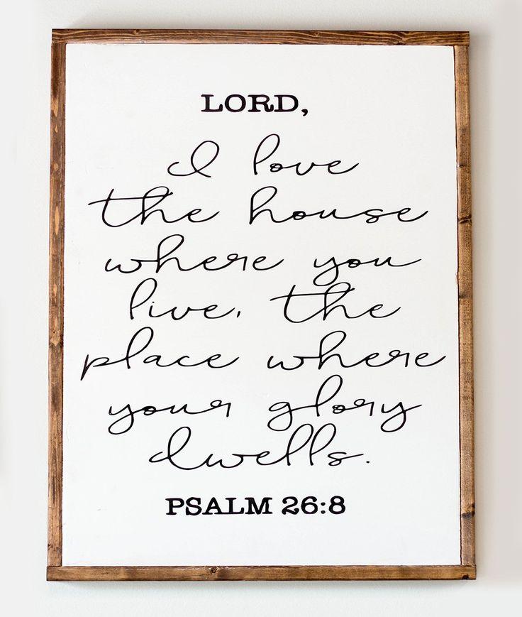 Psalm 26:8 Lettered Sign