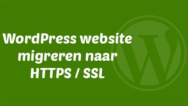Wil je jouw WordPress website migreren naar HTTPS en SSL? In deze uitgebreide handleiding staat informatie en tips om je hierbij te helpen.