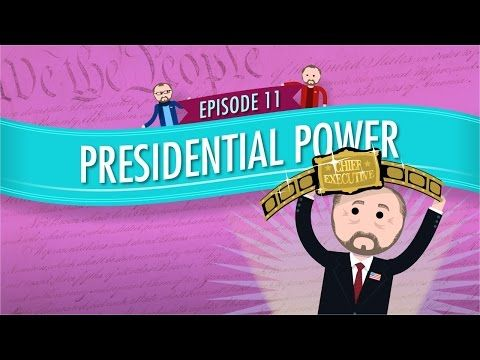 ▶ Presidential Power: Crash Course Government and Politics #11 - YouTube