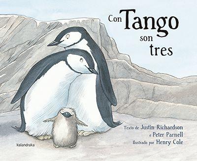 Ocurrió en el zoo de Central Park de Nueva York. Tango fue la primera pingüino que tuvo dos papás. Un familia diferente que nada, salta, juega en el estanque y es feliz ( a partir de  4 años )