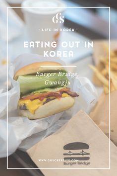 The Best Places to eat in Korea: Burger Bridge, Gwangju, South Korea