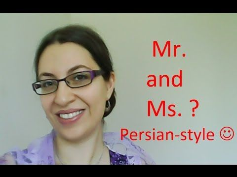Farsi / Persian Lesson: Addressing People in Conversation (Mr. and Ms.) (43) - YouTube