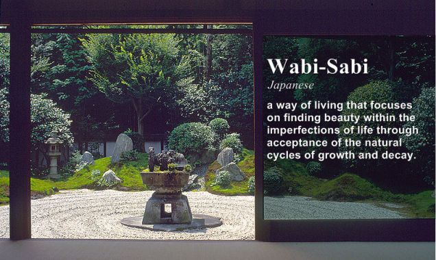 Acceptance, value, meaning.  Wabi-Sabi Awareness – Relax and Succeed