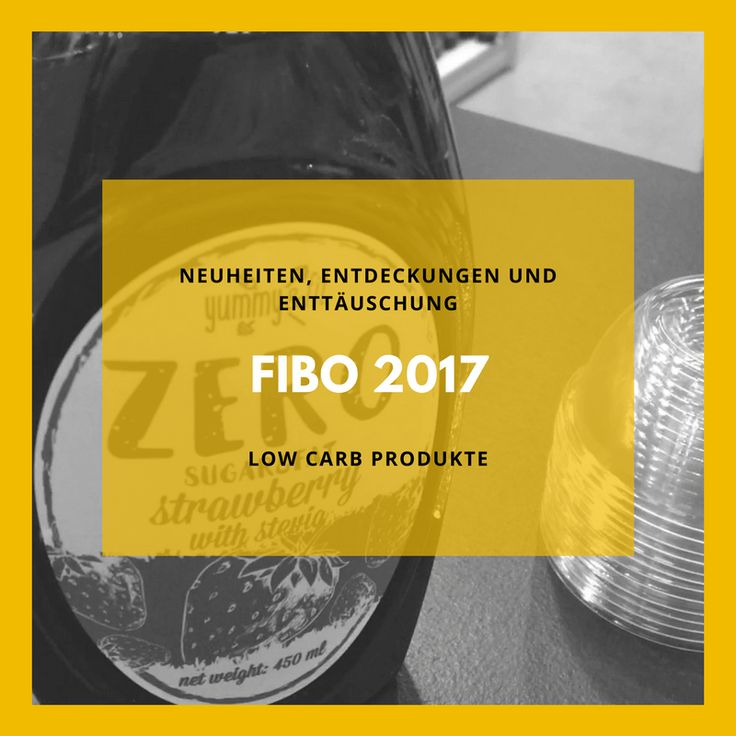 Mein persönlicher Low Carb Taste Test auf der Fibo 2017: Welche neuen Low Carb Produkte habe ich vor Ort entdeckt und warum war ich enttäuscht! All das und vieles mehr findest du auf www.staupitopia-zuckerfrei.de #fibo #lowcarbprodukte #staupitopia
