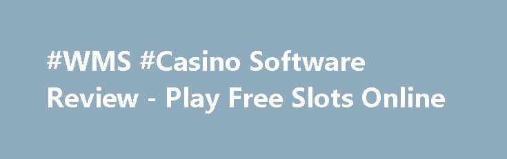 #WMS #Casino Software Review - Play Free Slots Online https://slots-money.com/wms-online-casino-games-supplier  Get ready to play fabulous WMS #slot #online, taking into account top-grade graphics, perfect Bonus policy and exciting storylines that will present interesting tales and huge money prizes