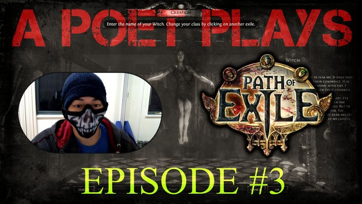 A Poet Plays -  Path of Exile -  Episode 3 (Hello Elreon...)