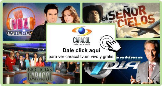 Dale click aquí para ver el canal caracol tv en vivo