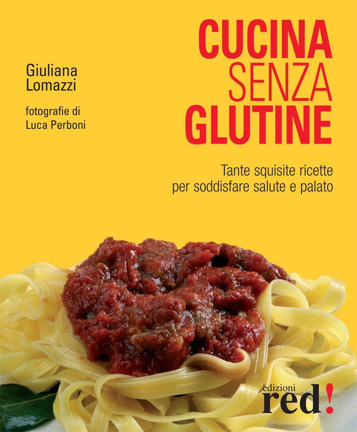un libro per capire il glutine e per imparare a cucinare senza usarlo