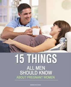 15 Things All Men Should Know About Pregnant Women: If your wife is pregnant and you feel like you are walking on eggshells around her, you need to arm yourself – with knowledge! Let us tell you exactly what your pregnant wife wants you to know. #pregnancy