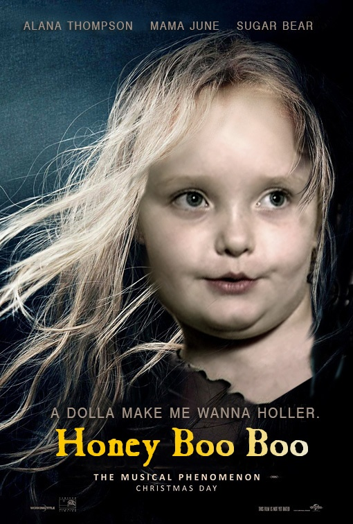 The role of Cosset will be played by: Honey Boo Boo