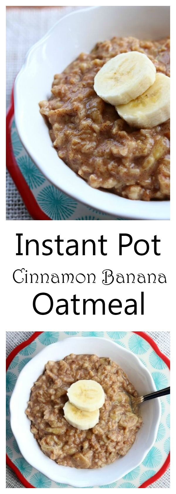 Instant Pot Cinnamon Banana Oatmeal–old fashioned oatmeal is cooked with cinnamon, brown sugar and banana in your electric pressure cooker for a hearty, delicious and quick breakfast. #instantpot