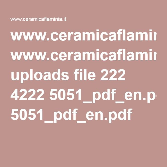www.ceramicaflaminia.it uploads file 222 4222 5051_pdf_en.pdf
