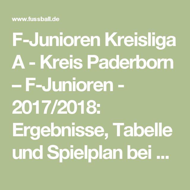 F-Junioren Kreisliga A - Kreis Paderborn – F-Junioren - 2017/2018: Ergebnisse, Tabelle und Spielplan bei FUSSBALL.DE
