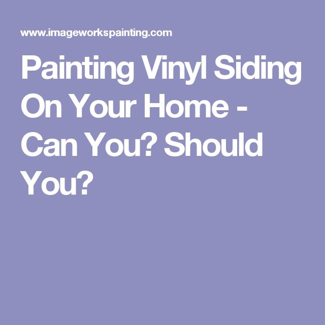 17 Best Painting Vinyl Siding Images On Pinterest